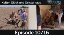 German Treasure Hunter Episode 10/2016 – Kelten Glück und Geisterhaus